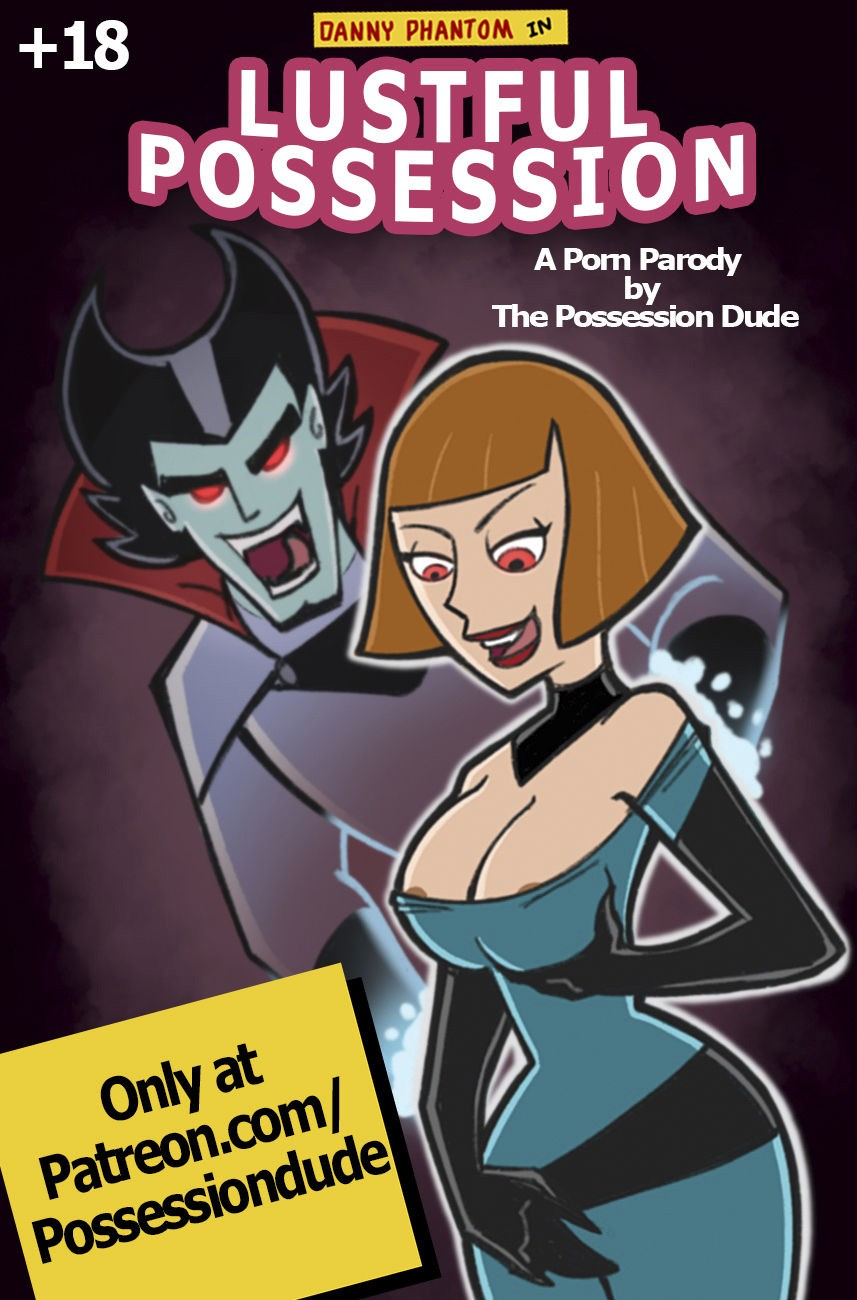 Lustful Possession – Danny Phantom